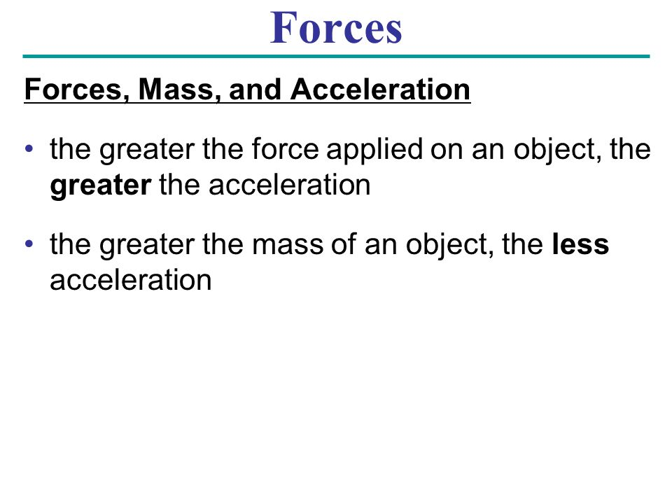 Forces Forces, Mass, and Acceleration