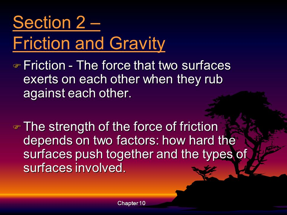 Section 2 – Friction and Gravity