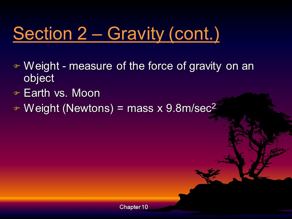 Section 2 – Gravity (cont.)