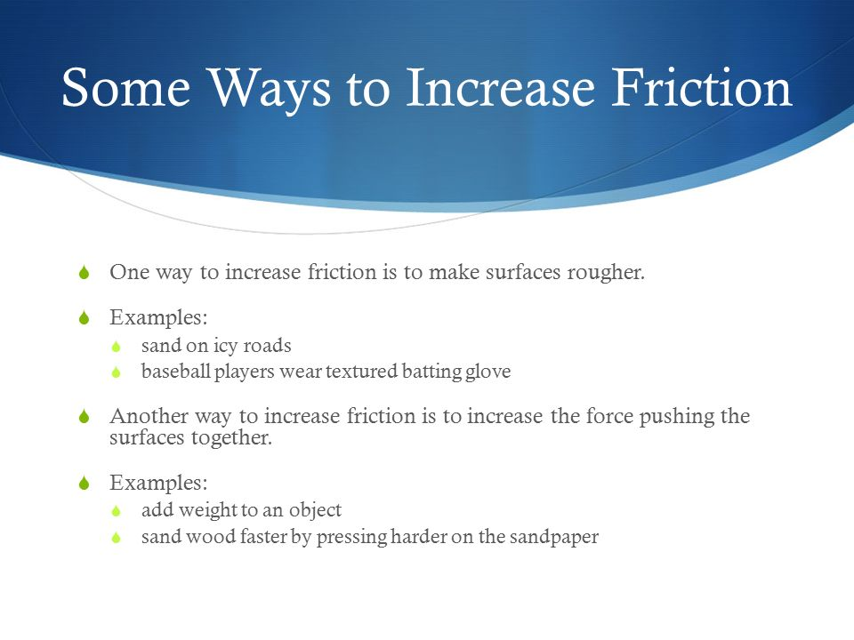 how to make strong friction