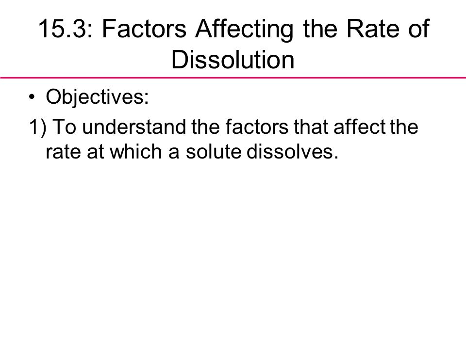 15.3: Factors Affecting the Rate of Dissolution