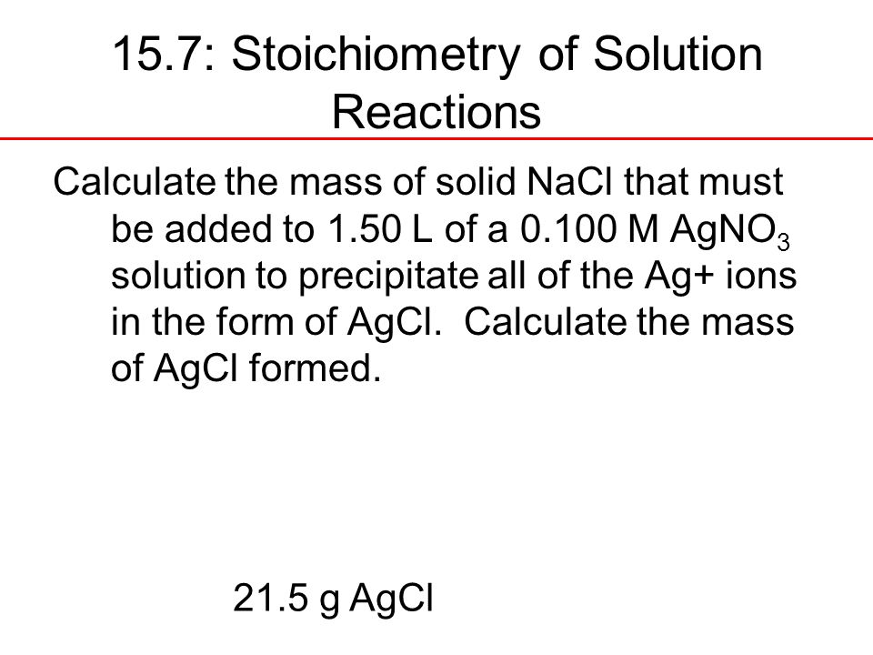 15.7: Stoichiometry of Solution Reactions