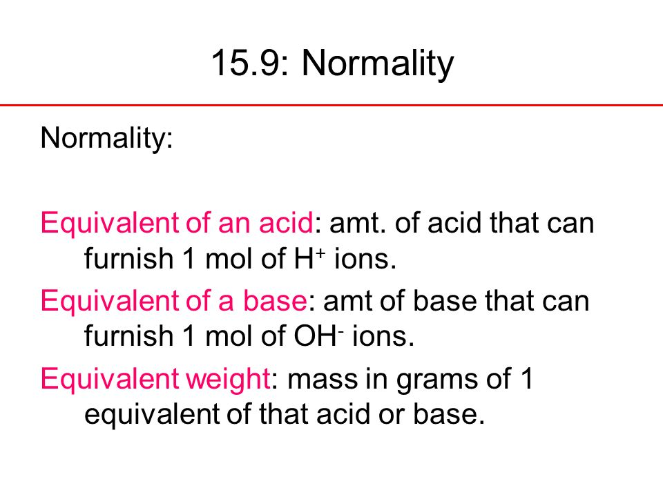 15.9: Normality Normality: