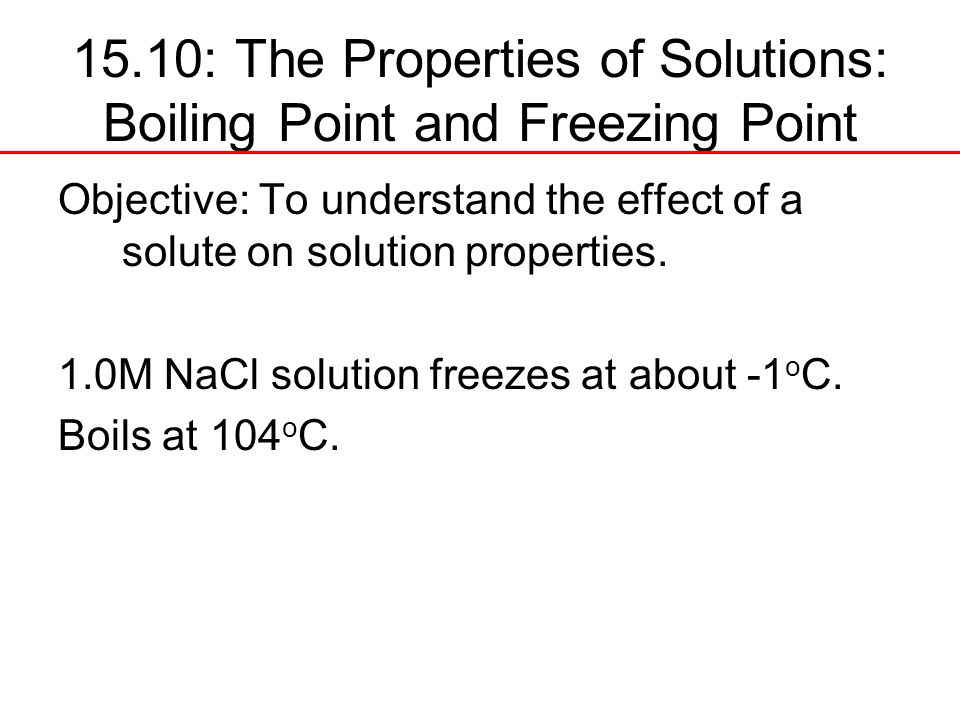 15.10: The Properties of Solutions: Boiling Point and Freezing Point