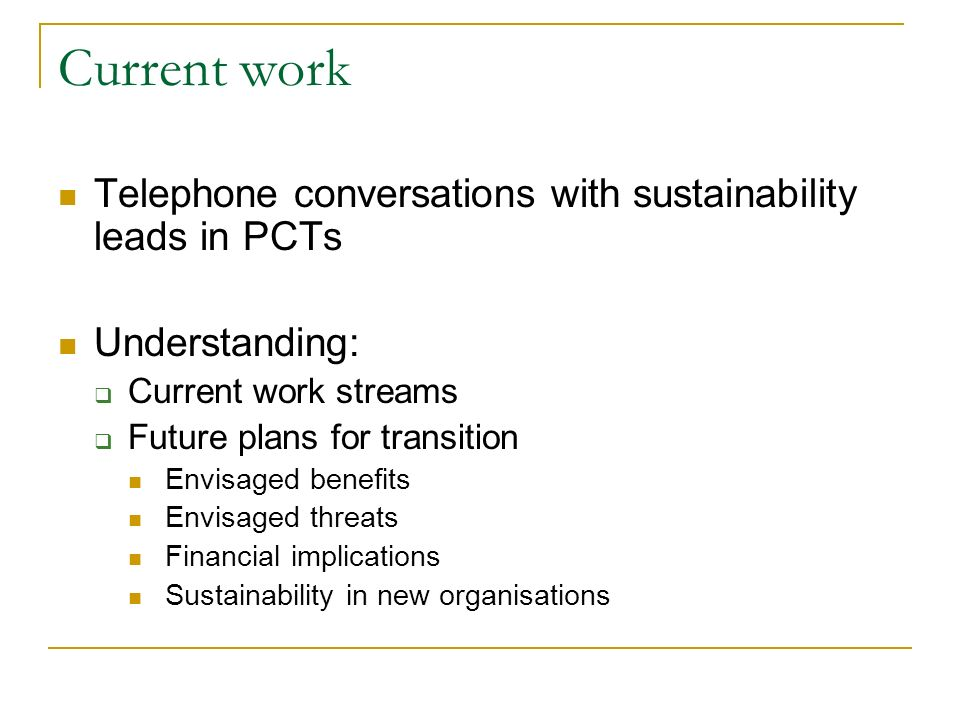 Current work Telephone conversations with sustainability leads in PCTs