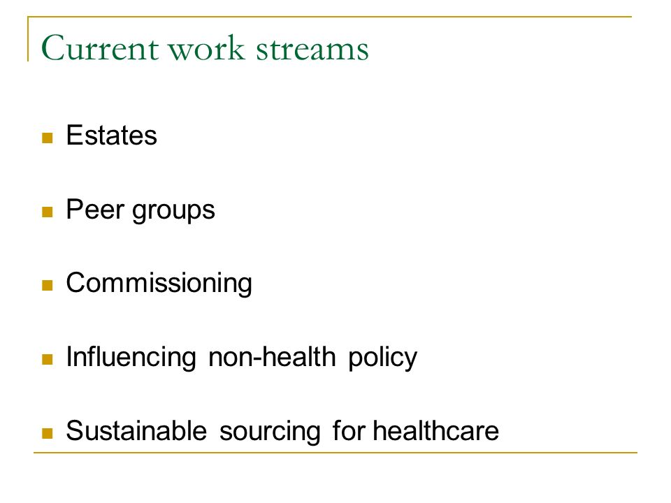 Current work streams Estates Peer groups Commissioning