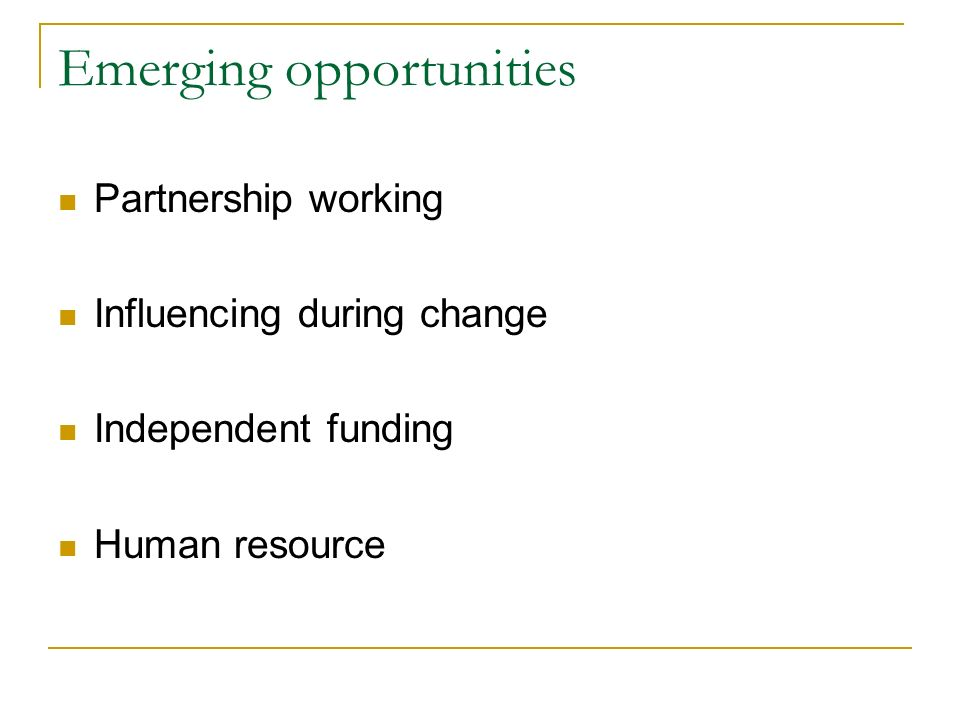 Emerging opportunities