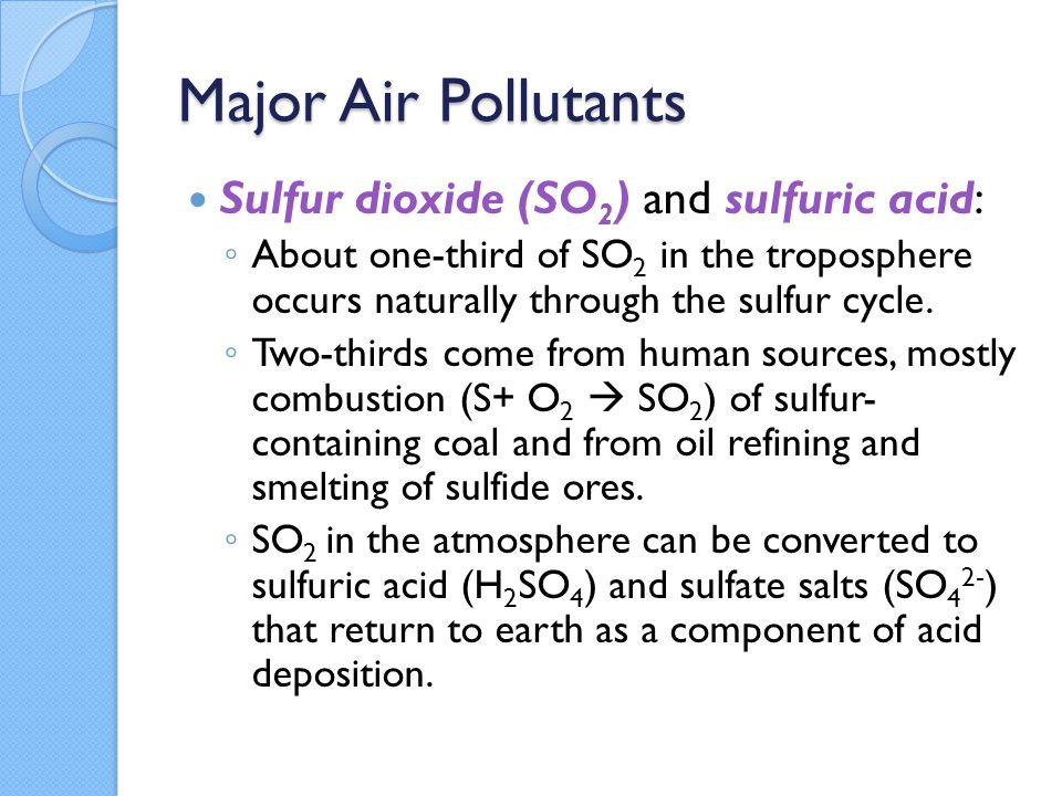 ... oil refining and smelting of sulfide ores. SO2 in the atmosphere can