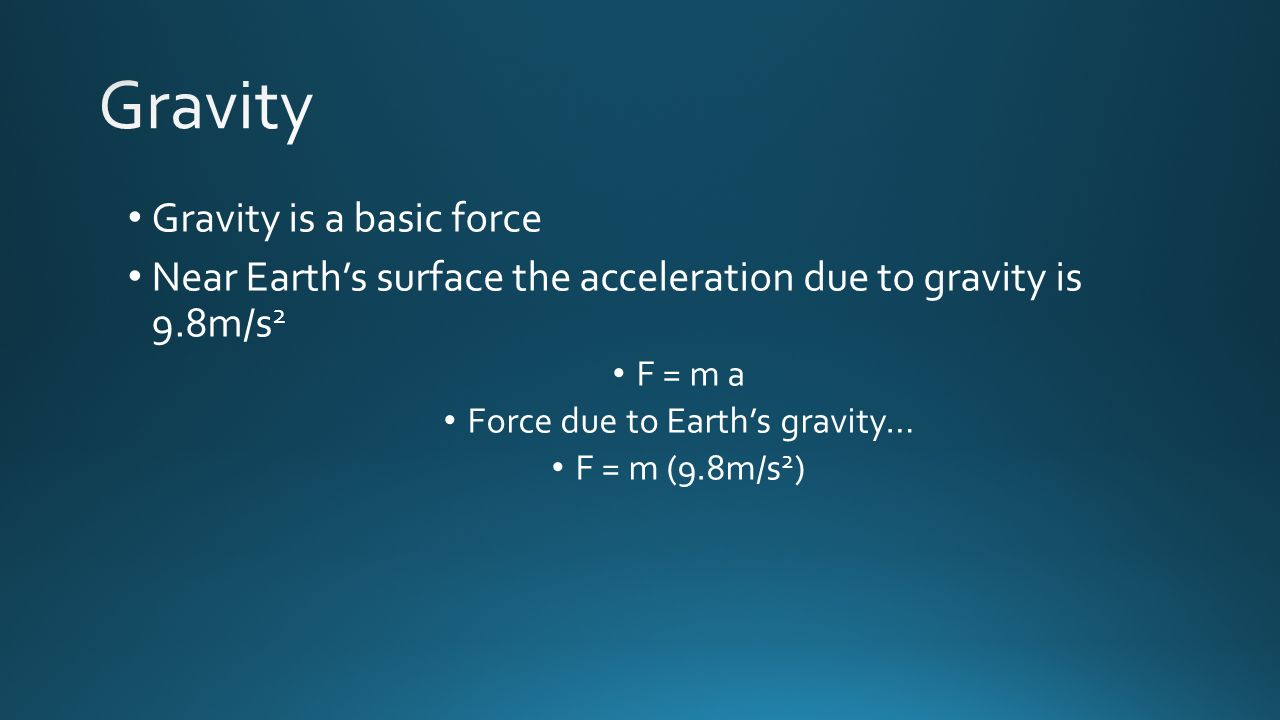 Force due to Earth's gravity…