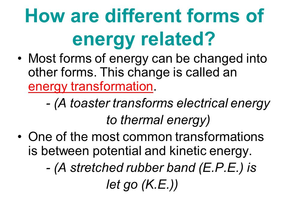 How are different forms of energy related
