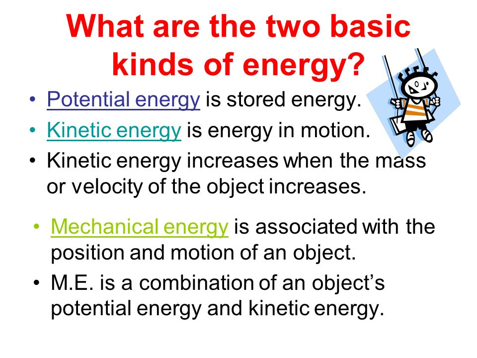 What are the two basic kinds of energy