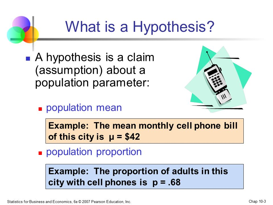 What is a Hypothesis A hypothesis is a claim (assumption) about a