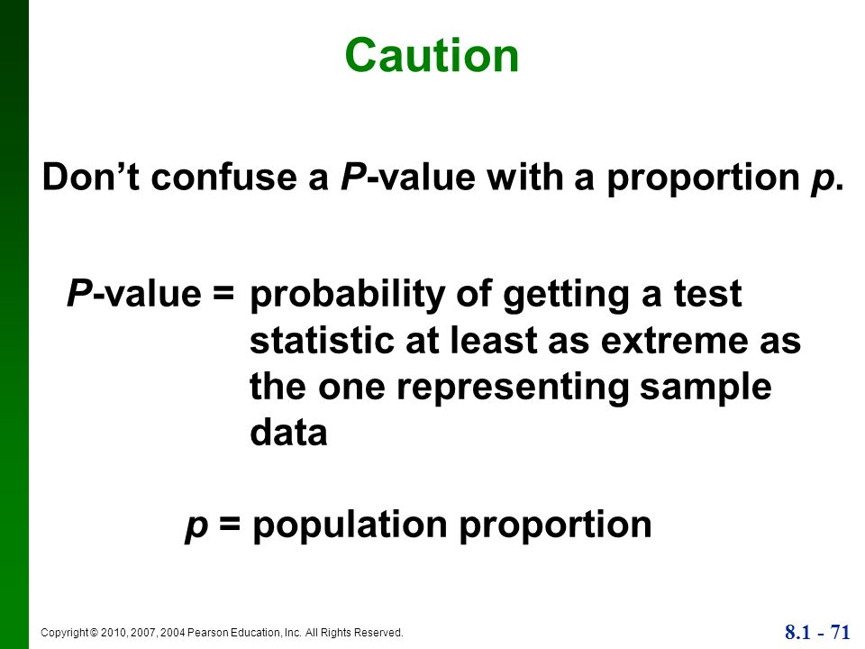 Caution Don't confuse a P-value with a proportion p.