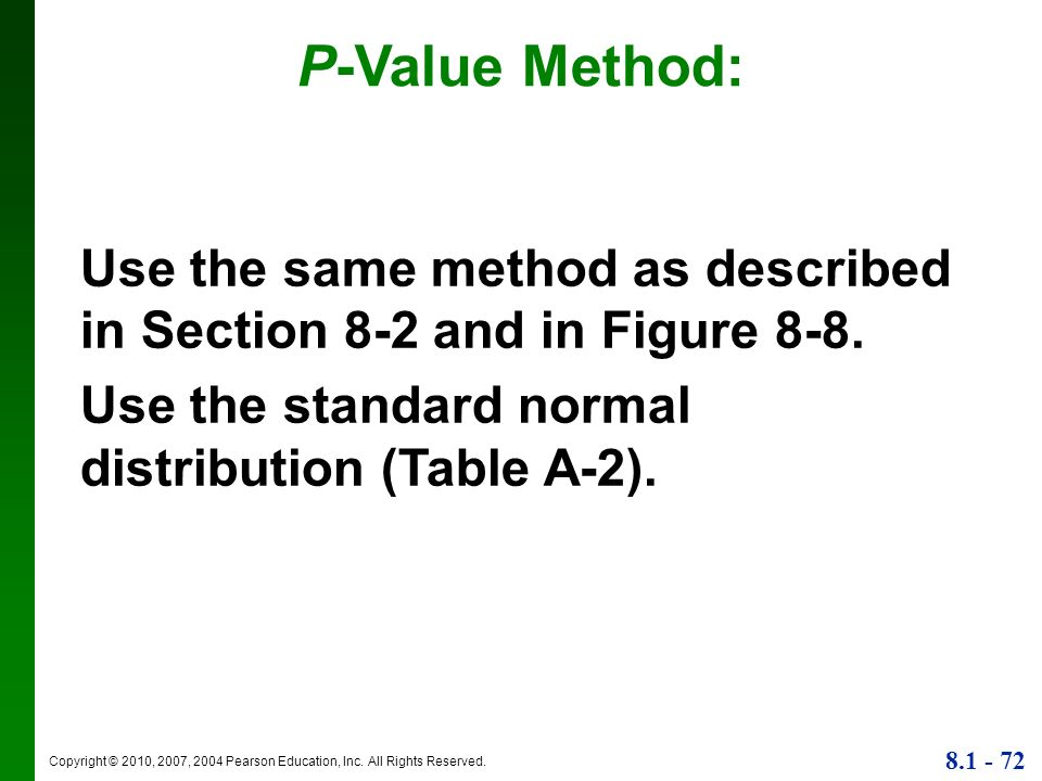 P-Value Method: Use the same method as described in Section 8-2 and in Figure 8-8.