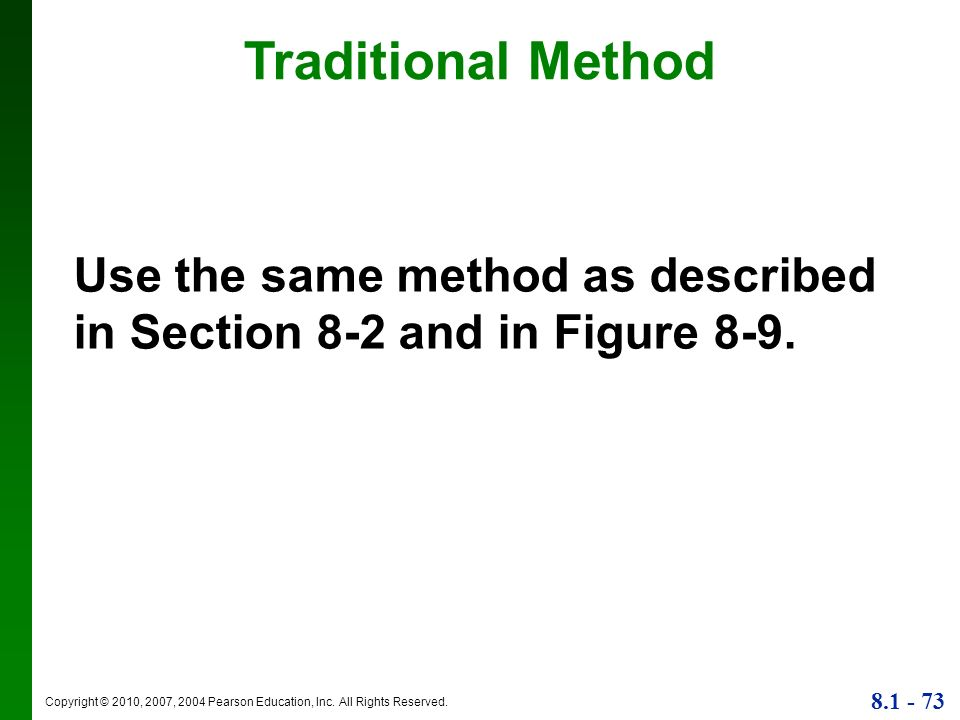 Traditional Method Use the same method as described in Section 8-2 and in Figure 8-9.