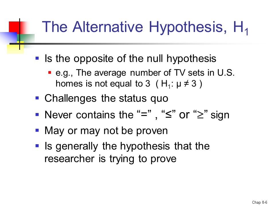 The Alternative Hypothesis, H1