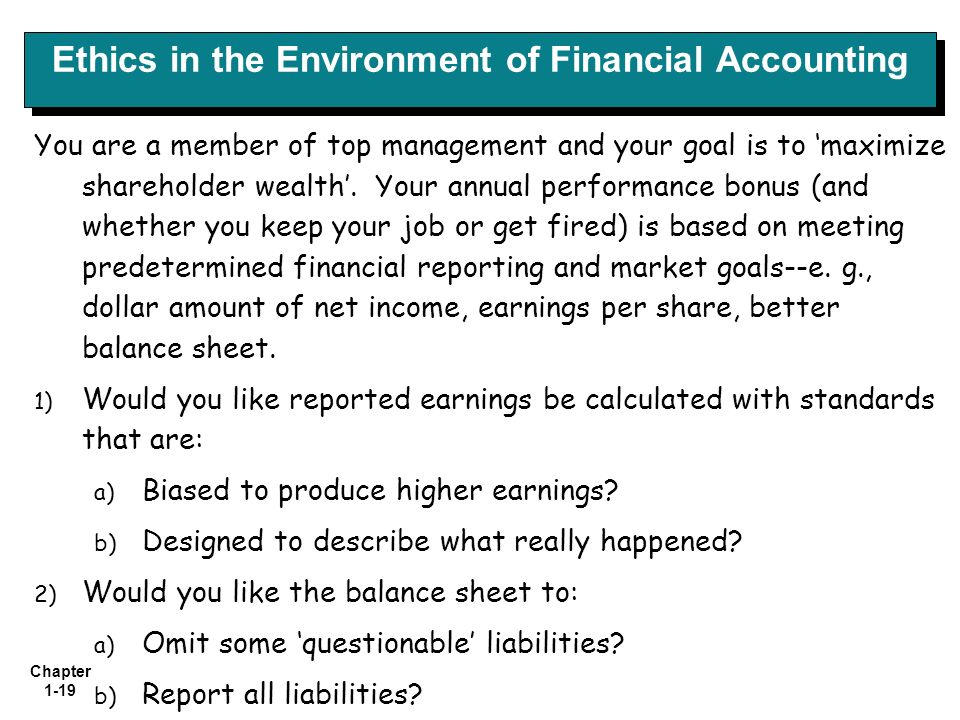 ethical dimensions of financial accounting keeping Is the ceo responsible and accountable for the and extreme risk-taking without considering the ethical dimensions of decision-making or financial conditions.