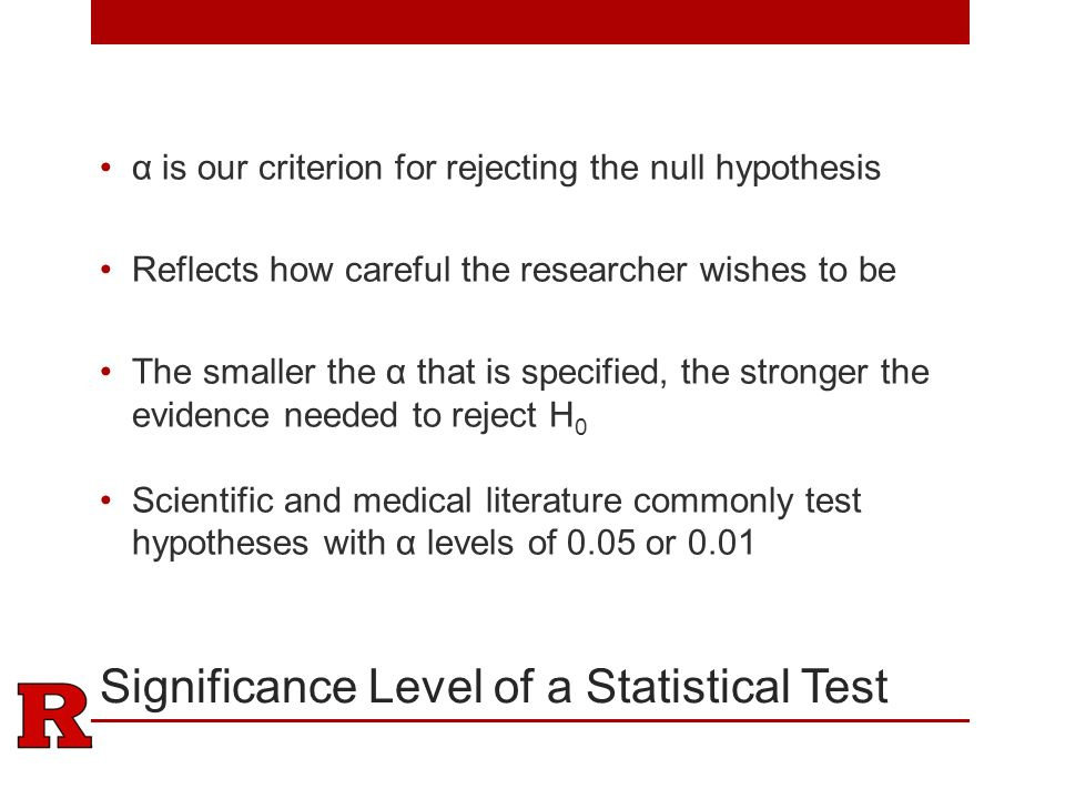 statistics and significance level Statistical significance in hypothesis testing  for a hypothesis test about , we  will use 3 x ~ n(μ  significance level, which we state as α ▫ each type of.