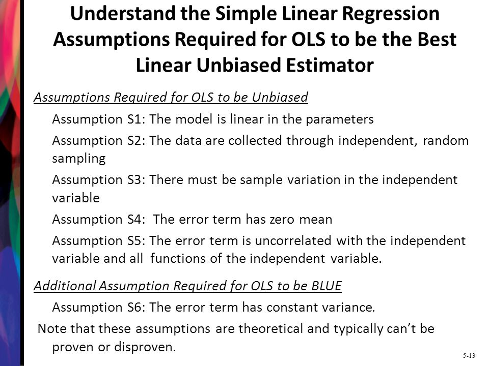 Understand the Simple Linear Regression Assumptions Required for OLS to be the Best Linear Unbiased Estimator
