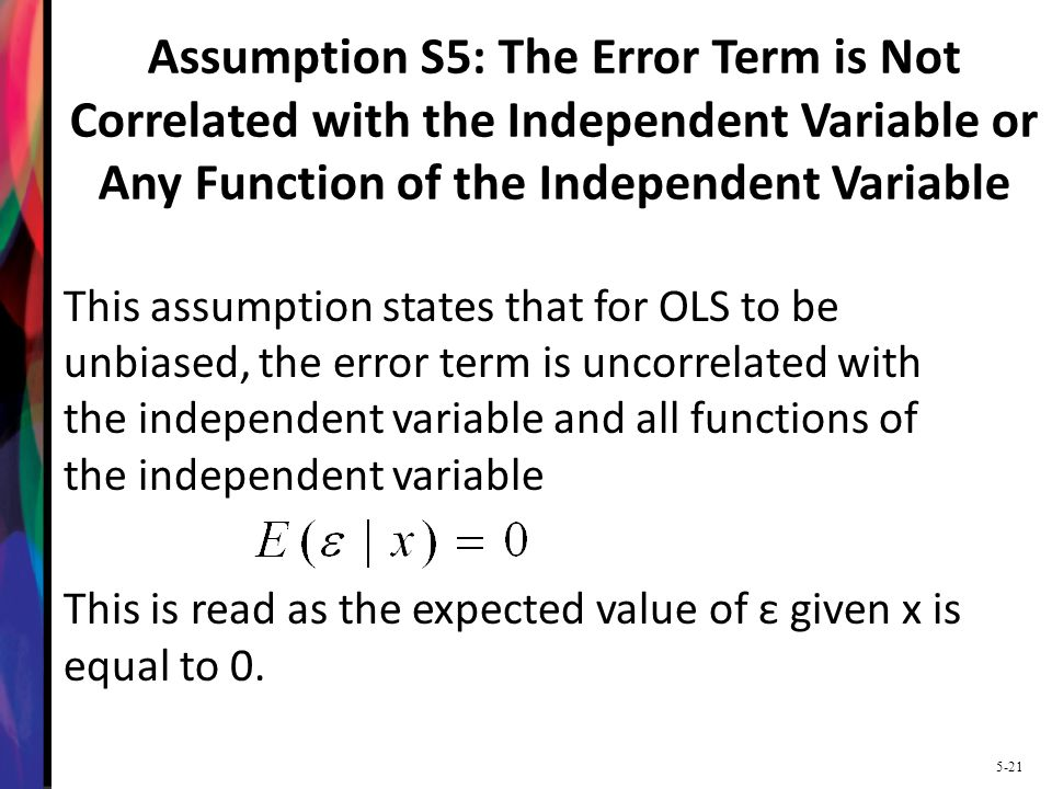 Assumption S5: The Error Term is Not Correlated with the Independent Variable or Any Function of the Independent Variable