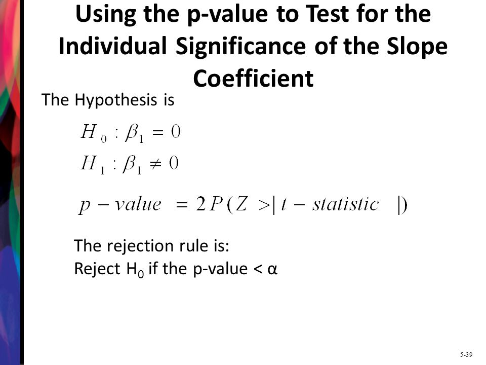 Using the p-value to Test for the Individual Significance of the Slope Coefficient