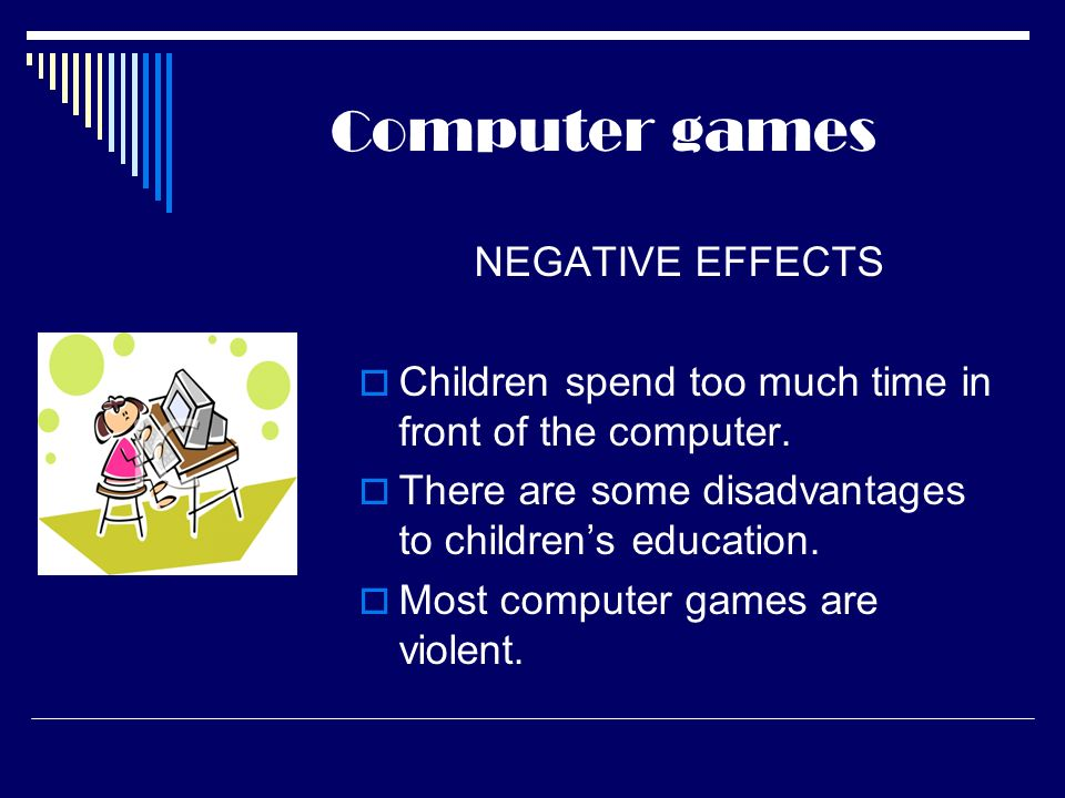 the negative effects of violent computer Free essay: video games have been available to consumers for the last 30 years  they are a unique form of entertainment, because they encourage players to.