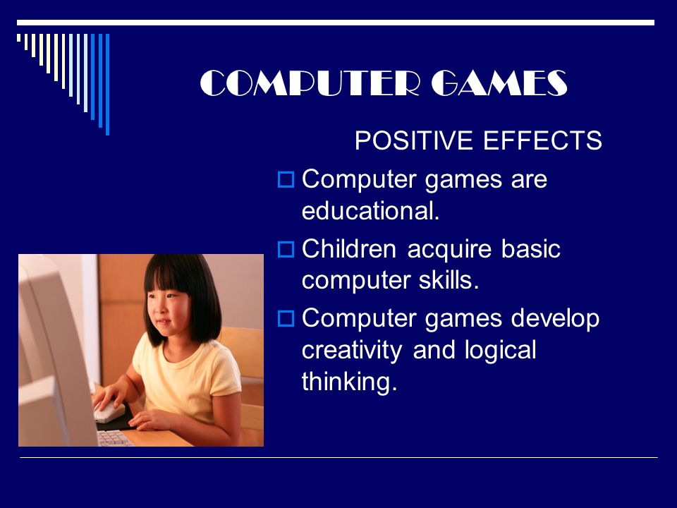 Effects of computer gaming