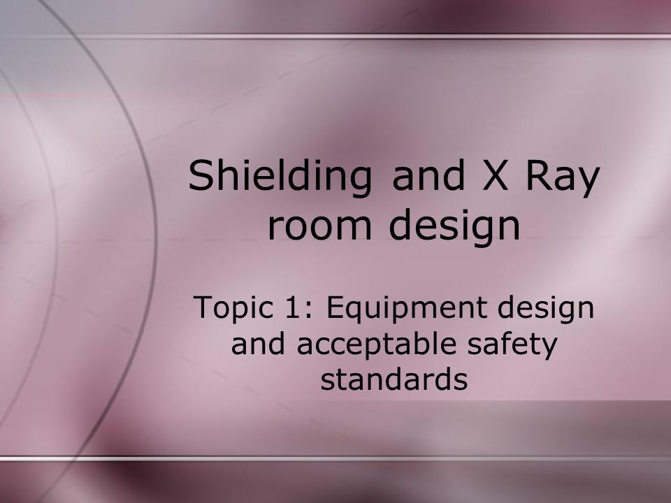 Shielding And X Ray Room Design Part 94