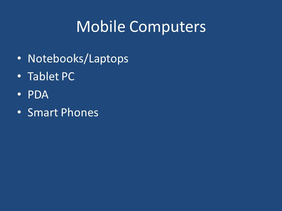 Mobile Computers Notebooks/Laptops Tablet PC PDA Smart Phones