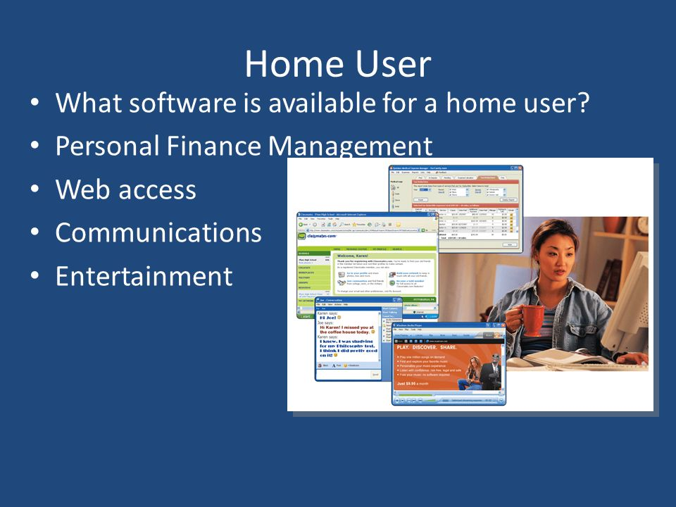 Home User What software is available for a home user