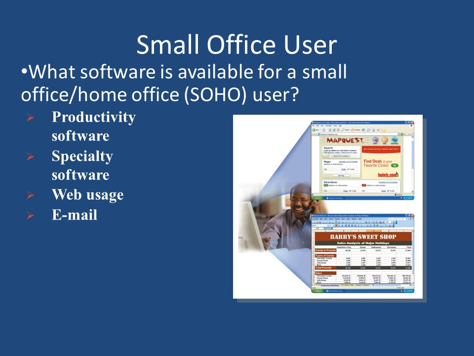 Small Office User What software is available for a small office/home office (SOHO) user Productivity software.