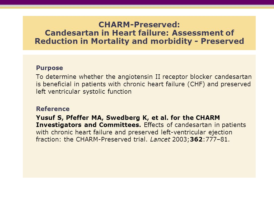 CHARM-Preserved: Candesartan in Heart failure: Assessment of Reduction in Mortality and morbidity - Preserved