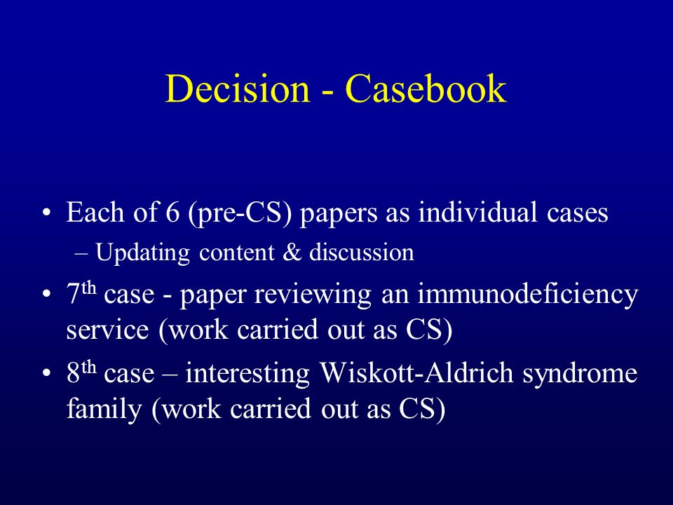 Decision - Casebook Each of 6 (pre-CS) papers as individual cases