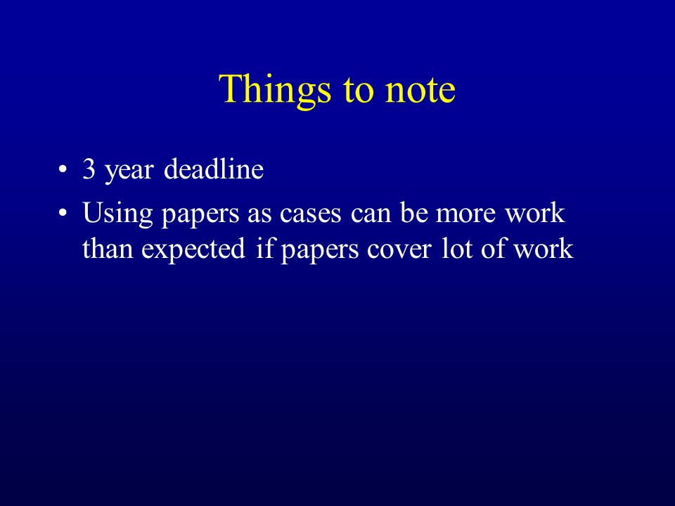 Things to note 3 year deadline