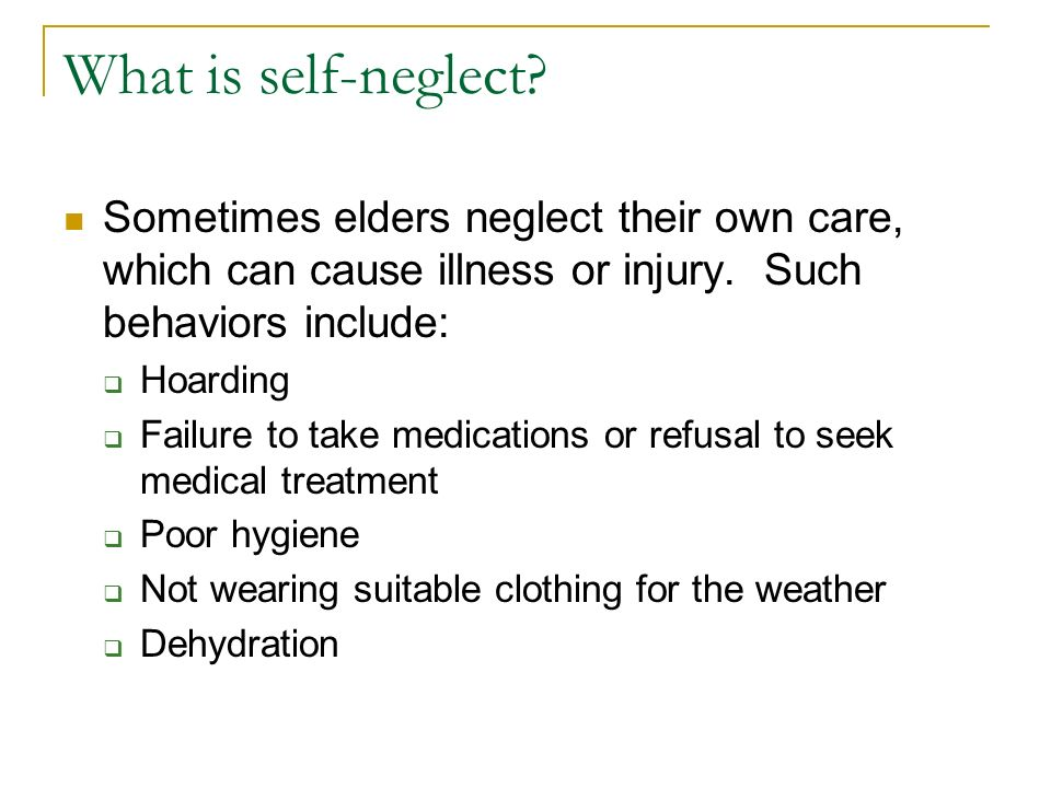 elderly need care not neglect and Physical neglect can mean failing to provide an elder with adequate and necessary medication or physical therapy, not taking care of an elder's personal hygiene needs, or forcing an elder to live.