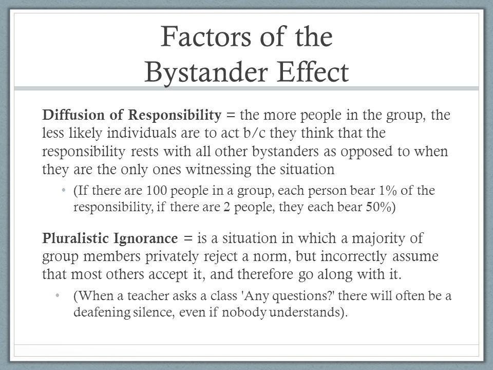 bystander effect diffusion of responsibility Bystander effect diffusion of responsibility  week 9 week 9 application: diffusion of responsibility pro-social behavior conceptually, pro-social.