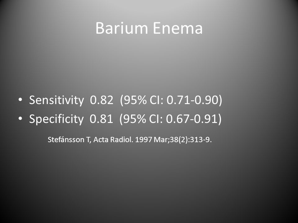 Barium Enema Sensitivity 0.82 (95% CI: )