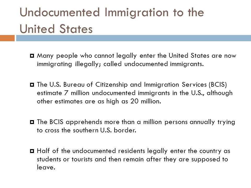 undocumented immigration to the united states Undocumented immigrants are not entitled to most of the government benefits afforded to united states citizens, particularly when it comes to health care and housing far from getting a tax free business, undocumented immigrants pay taxes, mostly without benefitting from the programs they help fund.