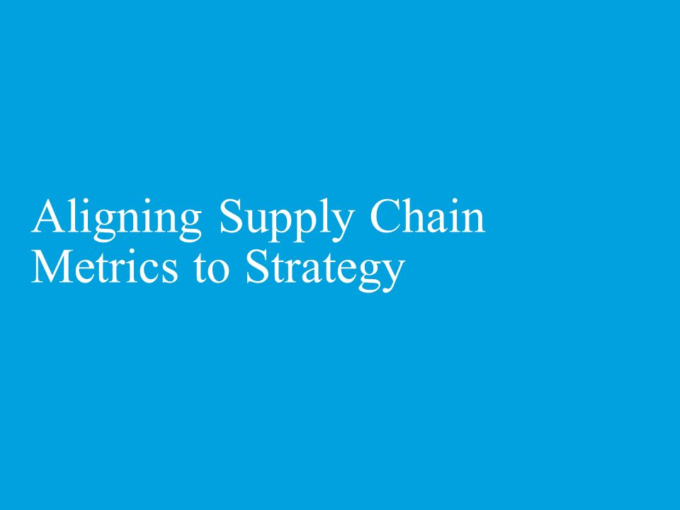 Demand-driven supply chains demand new metrics