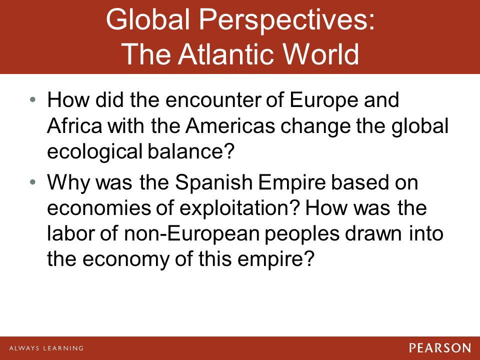 the evolution and globalization of the atlantic world Atlantic ports and the first globalisation c 1850-  which cultural and economic  exchange took place between continental societies and the maritime world   the port of dakar: technological evolution, management and commercial  activity.