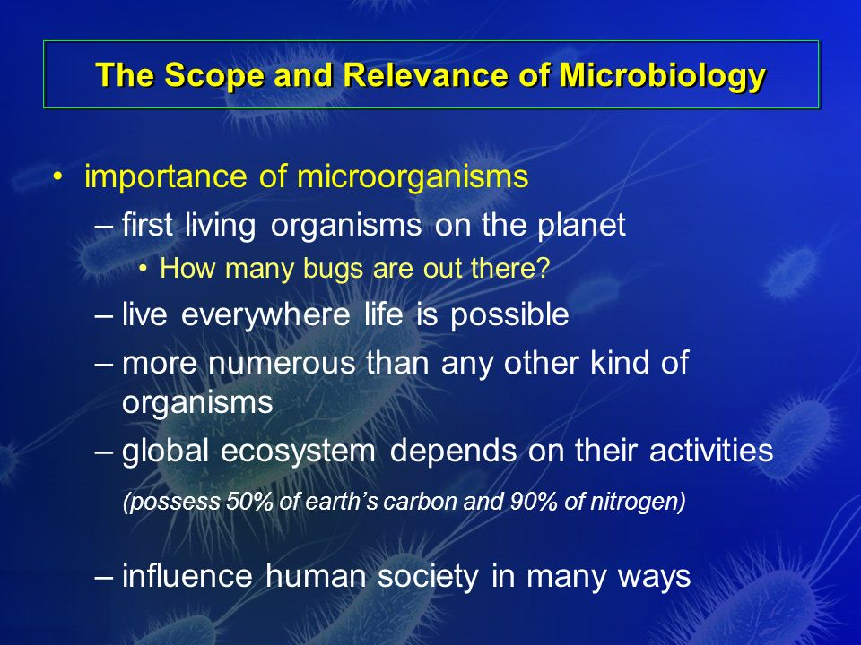 scope and importance of microbiology Title: history and scope of microbiology 1 history and scope of microbiology 2 history 1665 robert hooke observed living plant tissues (20x mag) little boxes or cells.