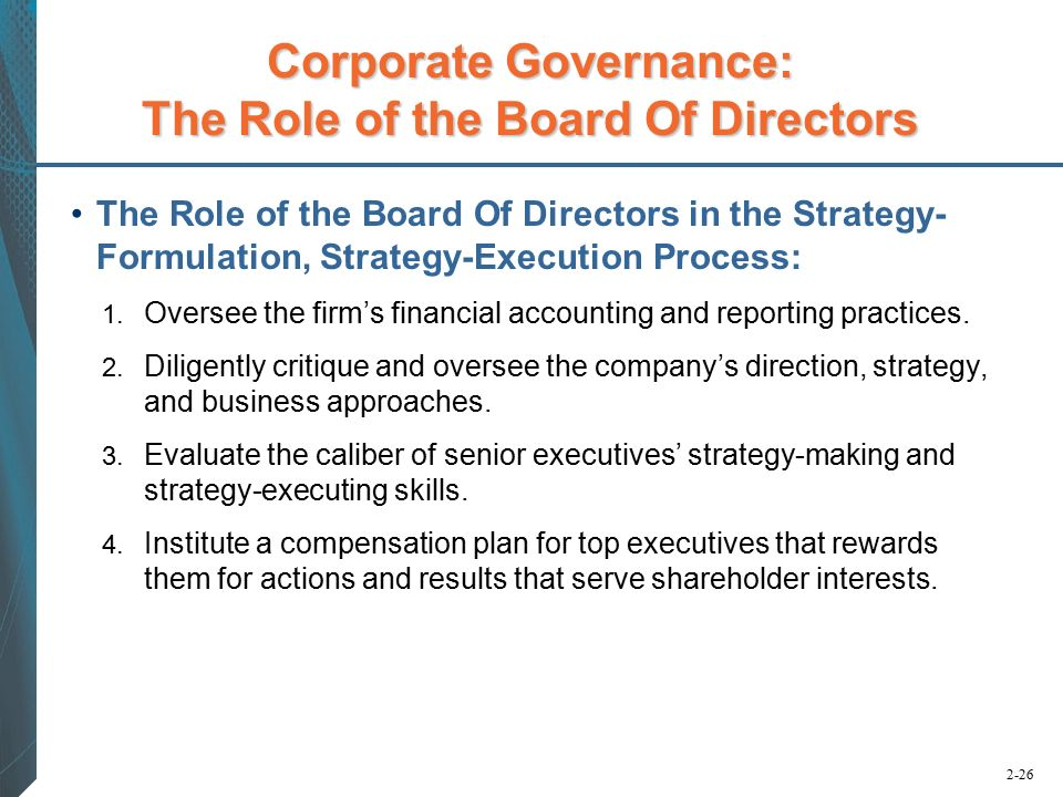 the board of directors roles Any public limited or a private company needs to have a board of directors the board of directors are the final authority as far as the company is concerned.