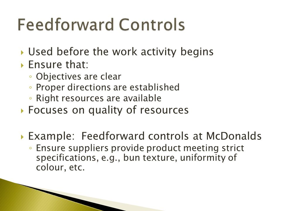 feedforward controls Feedback control is a process that the manager uses to help her carry how feedback control impacts the four functions of management in your selected organization.