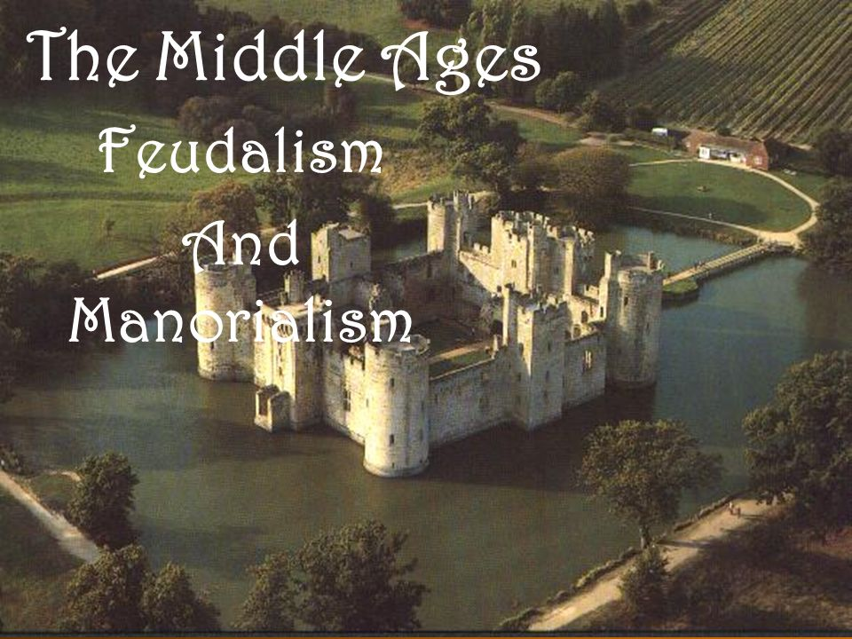 feudalism and manorialism The feudal system functioned throughout medieval europe as a form of social,  political  peasants under manorialism specifically, and feudalism more broadly.