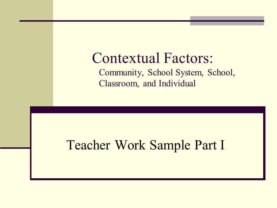 contextual factors of the classroom Contextual factors in education michael cole and peg griffin laboratory of  comparative human  cultural factors 35 classroom context and generality  41.