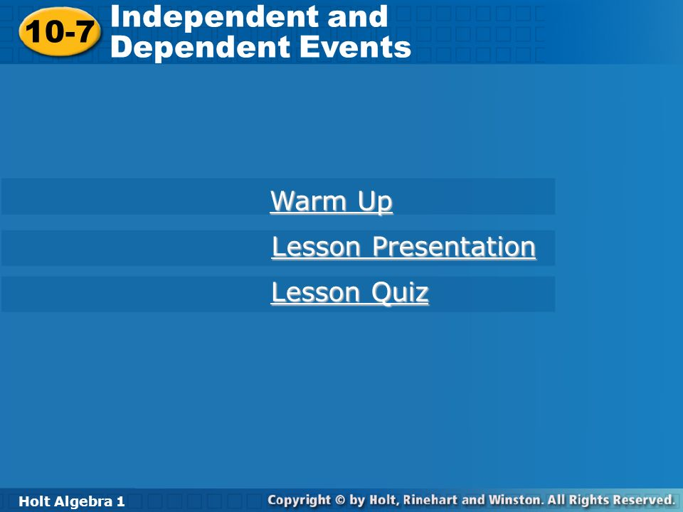 Independent and 10-7 Dependent Events Warm Up Lesson Presentation