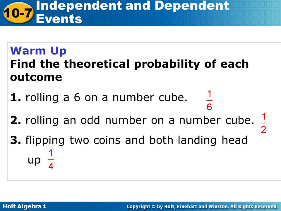 Warm Up Find the theoretical probability of each outcome. 1. rolling a 6 on a number cube. 2. rolling an odd number on a number cube.
