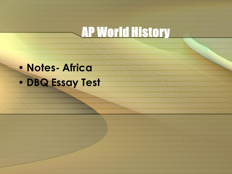 ap world history notes africa dbq essay test ppt video online  1 ap world history notes africa dbq essay test