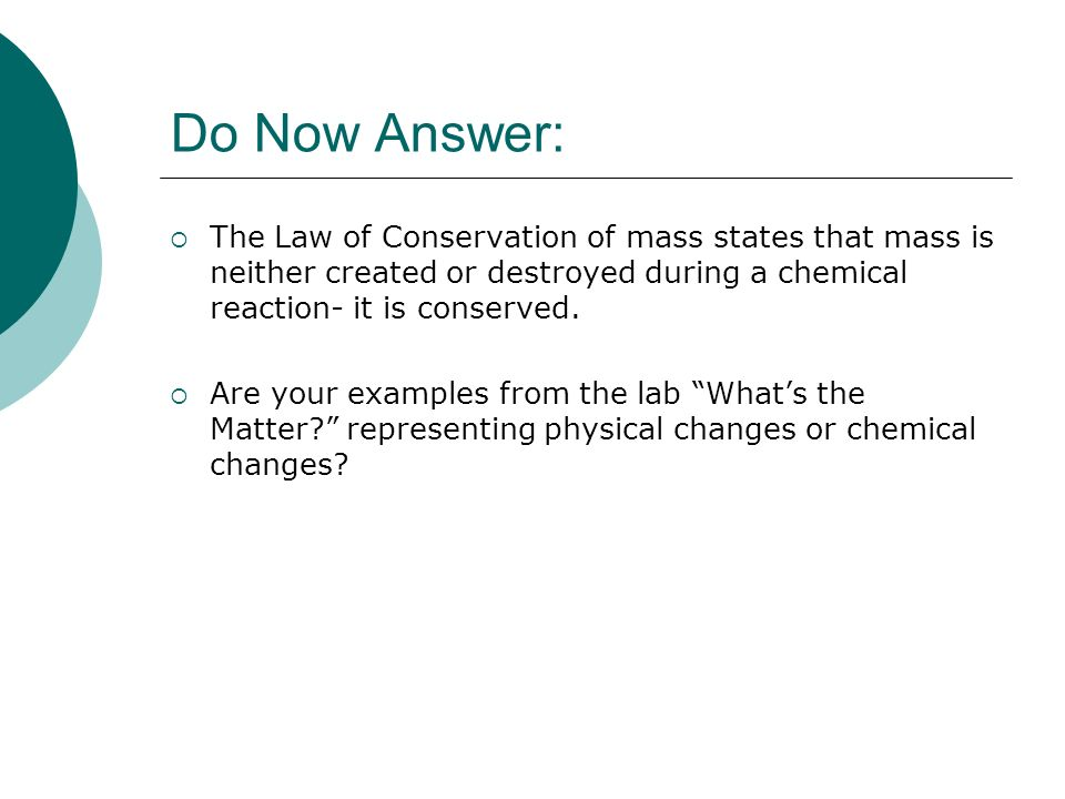conservation of mass lab In this lesson, students will learn the difference between physical and chemical changes and their relationship to the law of conservation of mass.