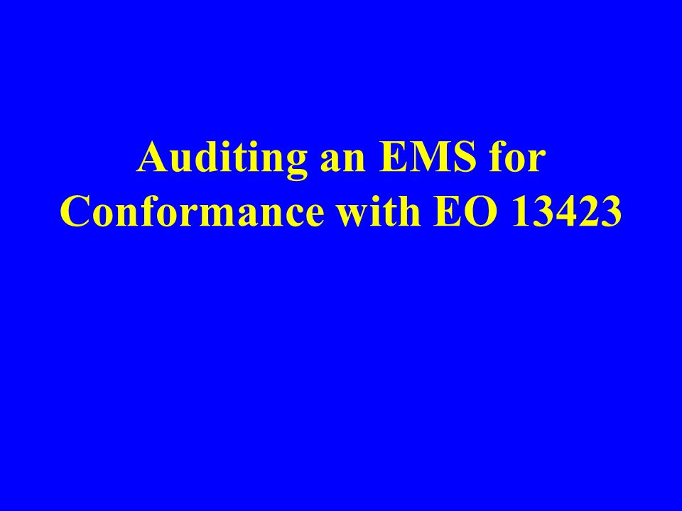 Auditing an EMS for Conformance with EO 13423